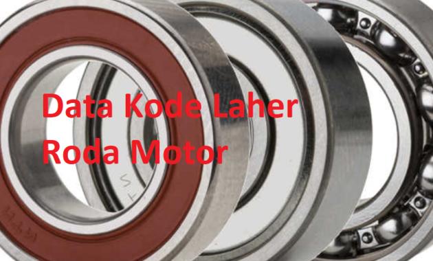 data kode laher roda depan belakang motor