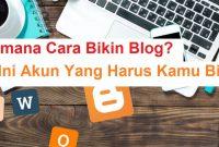 Akun yang harus kamu miliki untuk membuat blog atau website gratis